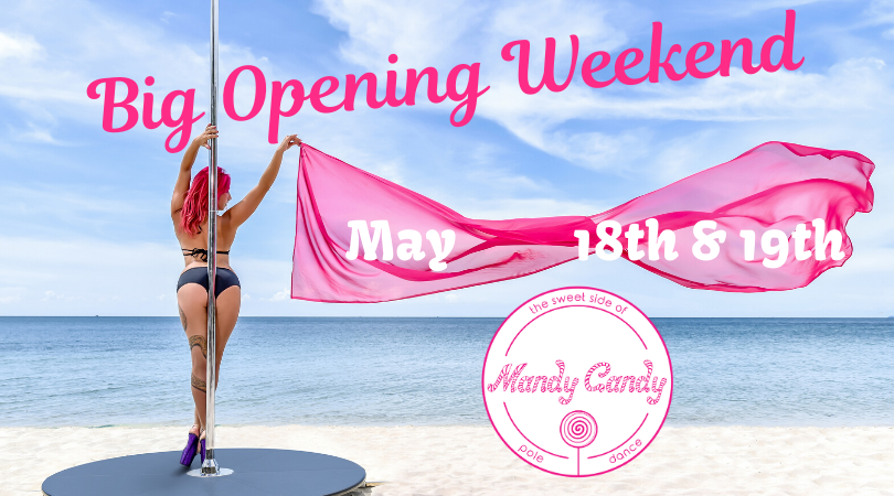 Opening Weekend with party on May 18th & 19th  Mandy Candy's pole dance studio